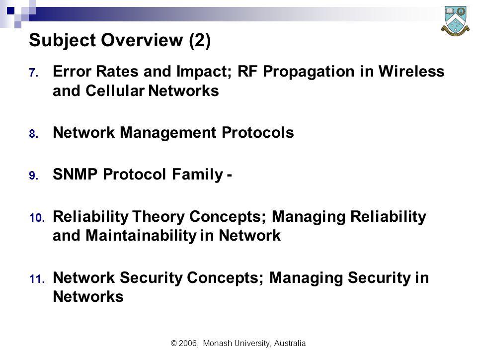 © 2006, Monash University, Australia Subject Overview (2) 7.