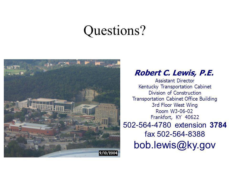 Questions. Robert C. Lewis, P.E.
