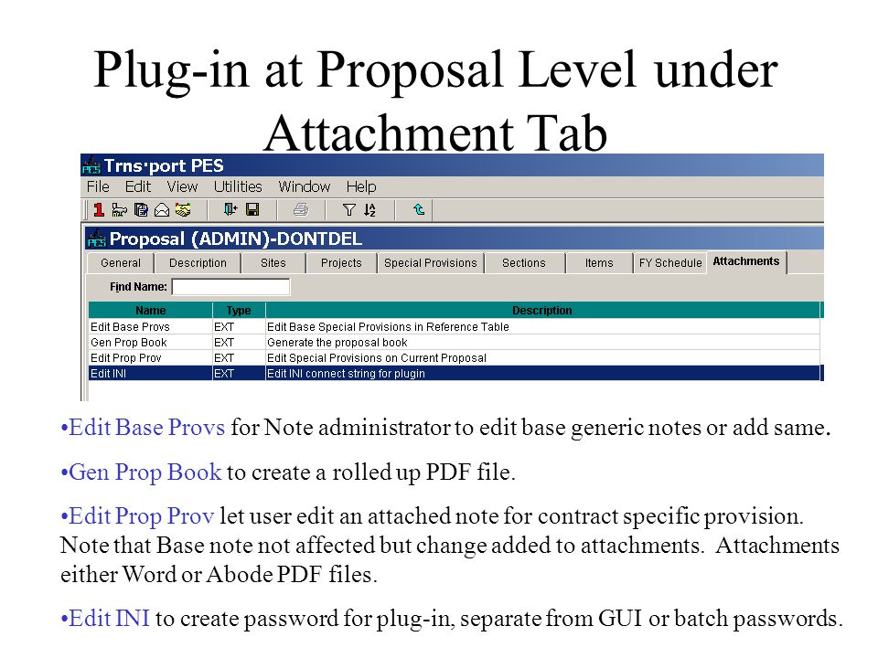 Plug-in at Proposal Level under Attachment Tab Edit Base Provs for Note administrator to edit base generic notes or add same.