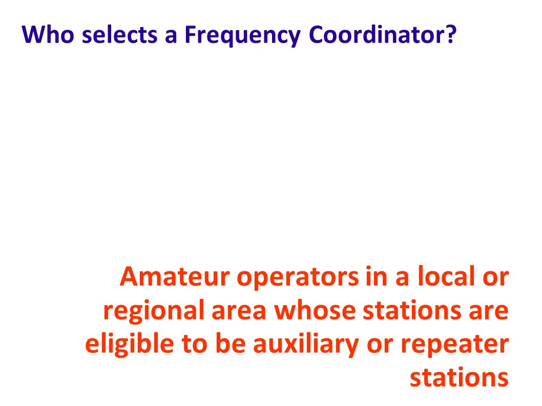 Who selects a Frequency Coordinator.