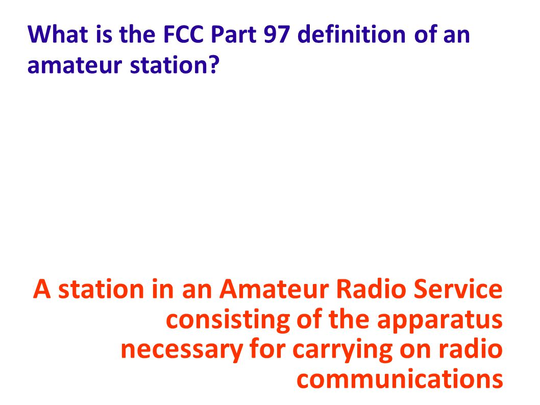 What is the FCC Part 97 definition of an amateur station.