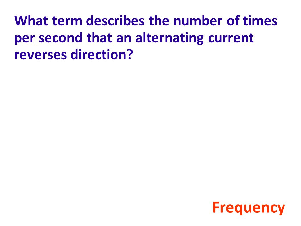 What term describes the number of times per second that an alternating current reverses direction.