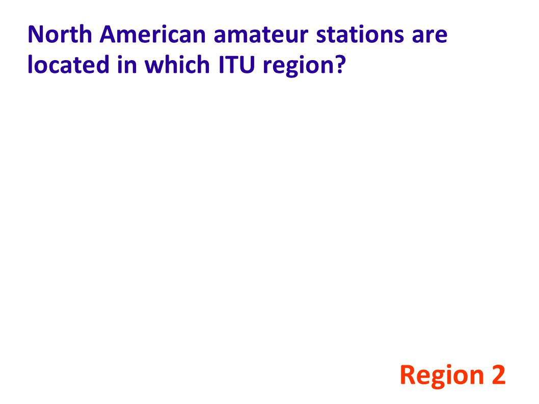 North American amateur stations are located in which ITU region? Region 2