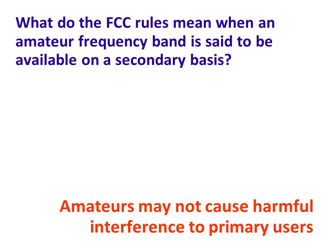 What do the FCC rules mean when an amateur frequency band is said to be available on a secondary basis.