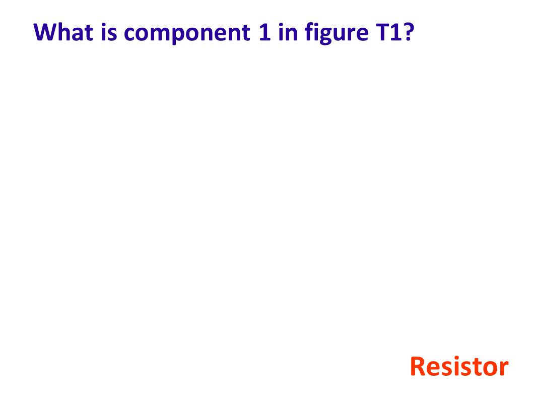 What is component 1 in figure T1? Resistor