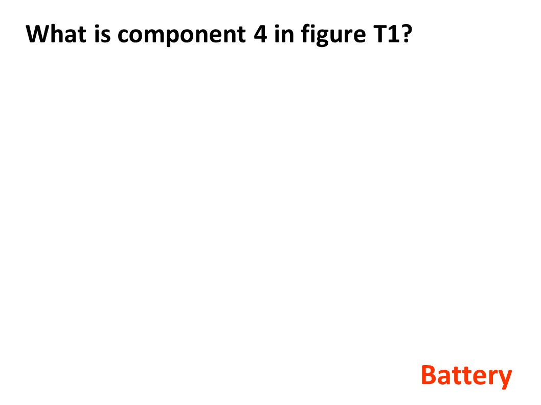 What is component 4 in figure T1? Battery
