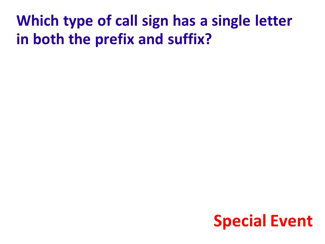 Which type of call sign has a single letter in both the prefix and suffix? Special Event
