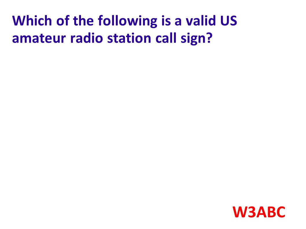 Which of the following is a valid US amateur radio station call sign? W3ABC