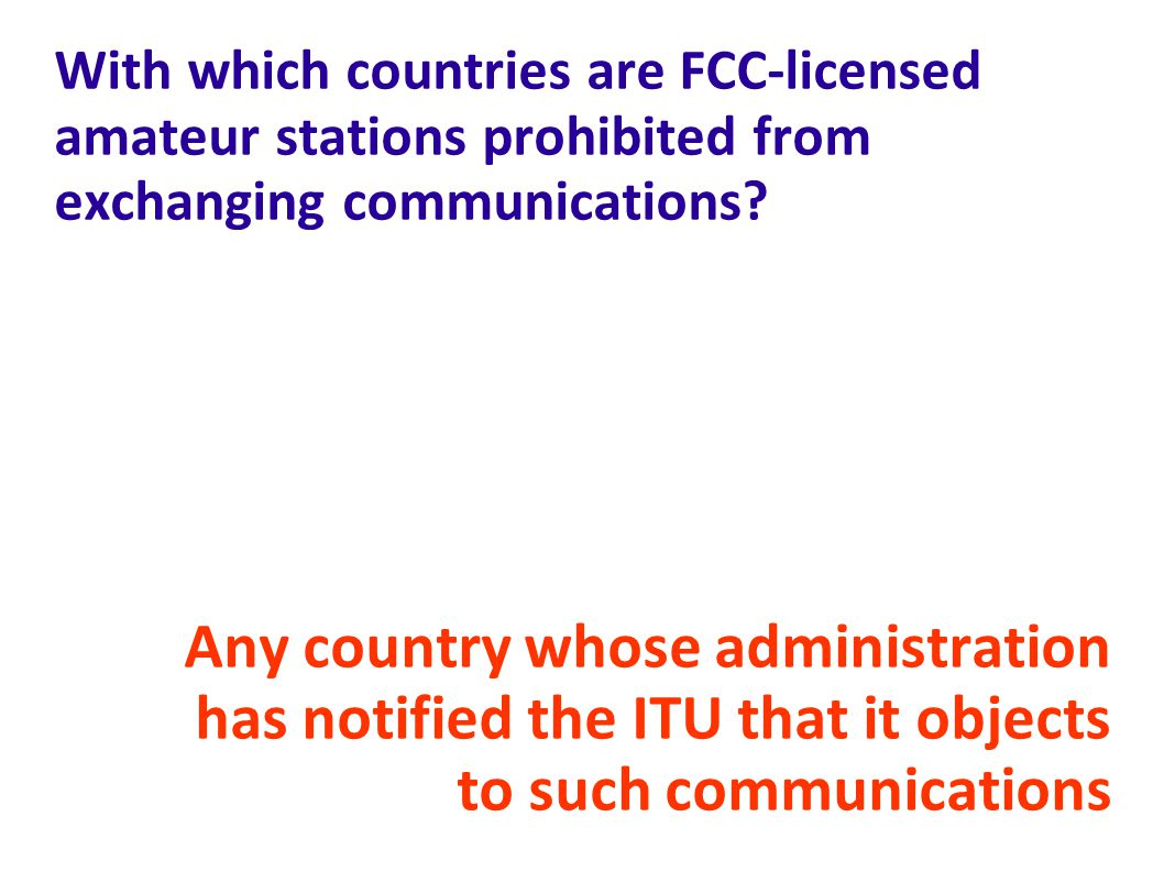 With which countries are FCC-licensed amateur stations prohibited from exchanging communications.