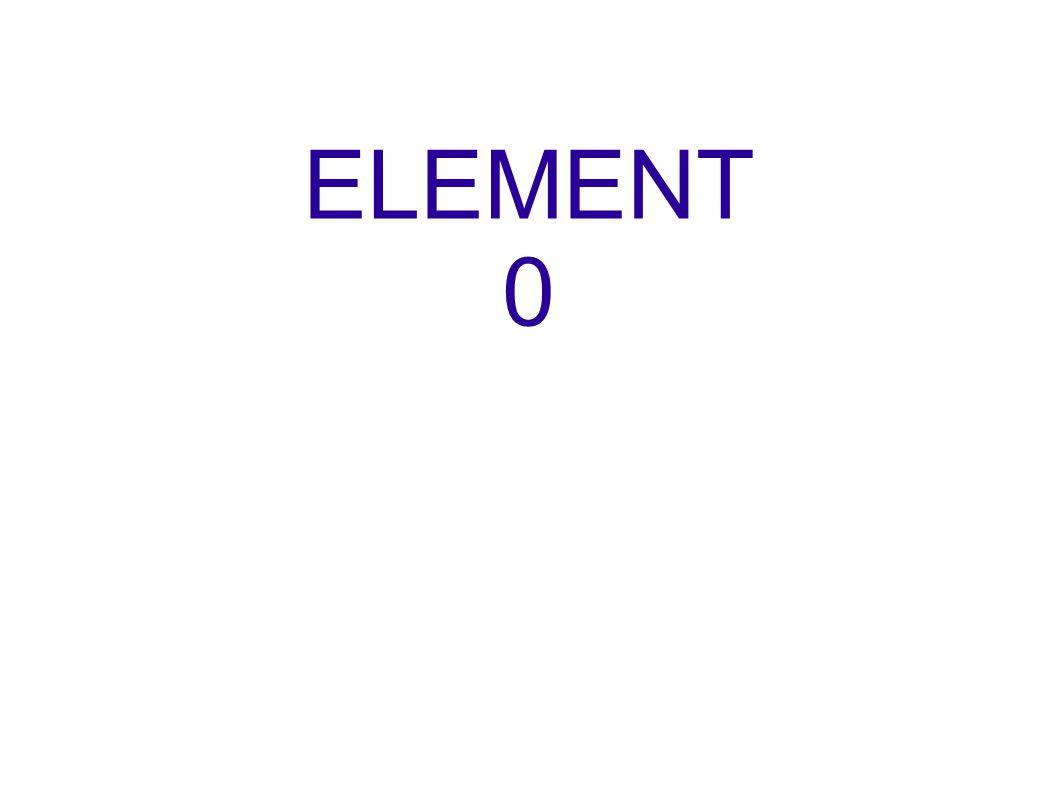 ELEMENT 0