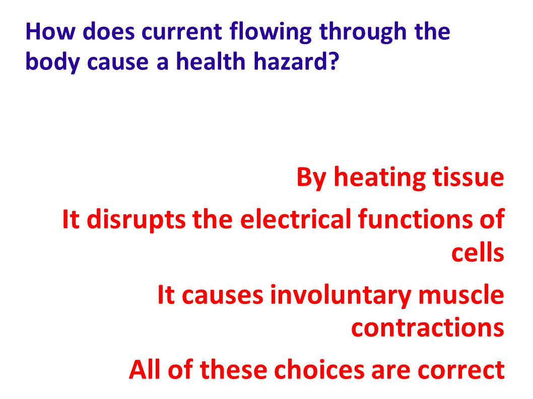 How does current flowing through the body cause a health hazard.