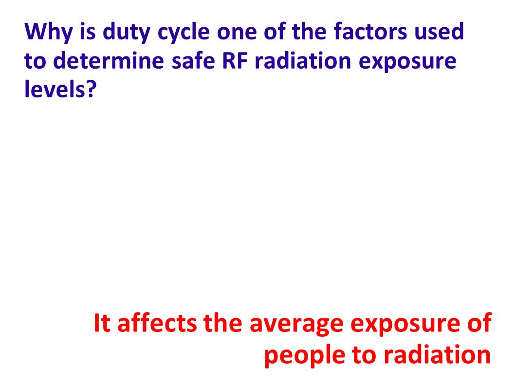 Why is duty cycle one of the factors used to determine safe RF radiation exposure levels.
