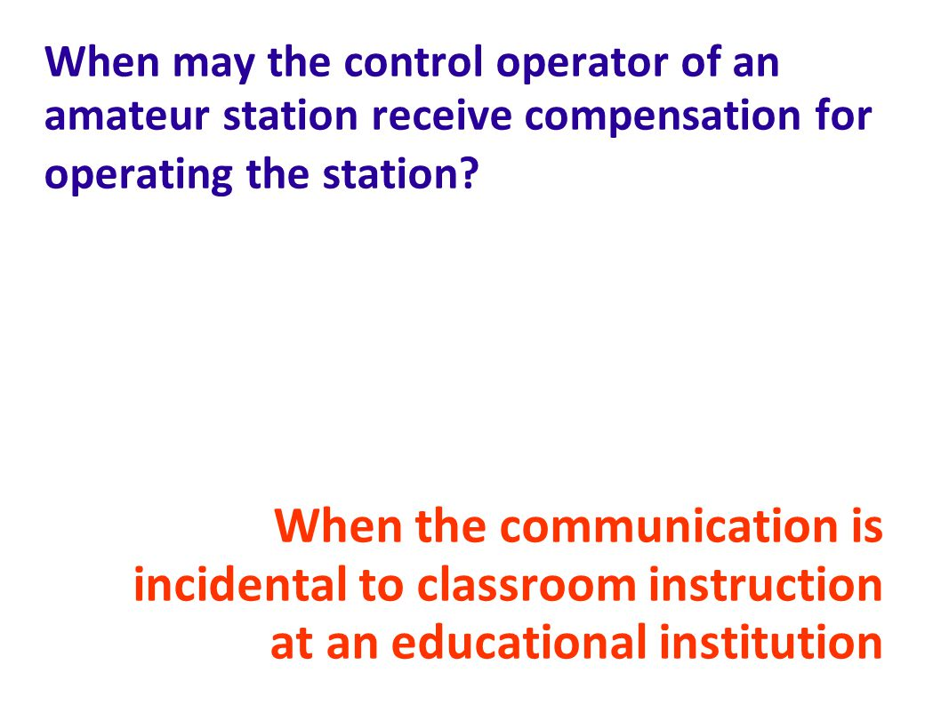 When may the control operator of an amateur station receive compensation for operating the station.