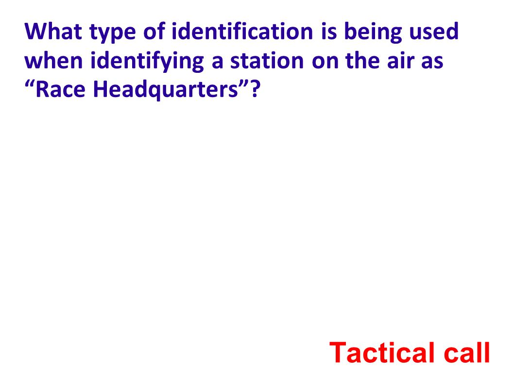 What type of identification is being used when identifying a station on the air as Race Headquarters .
