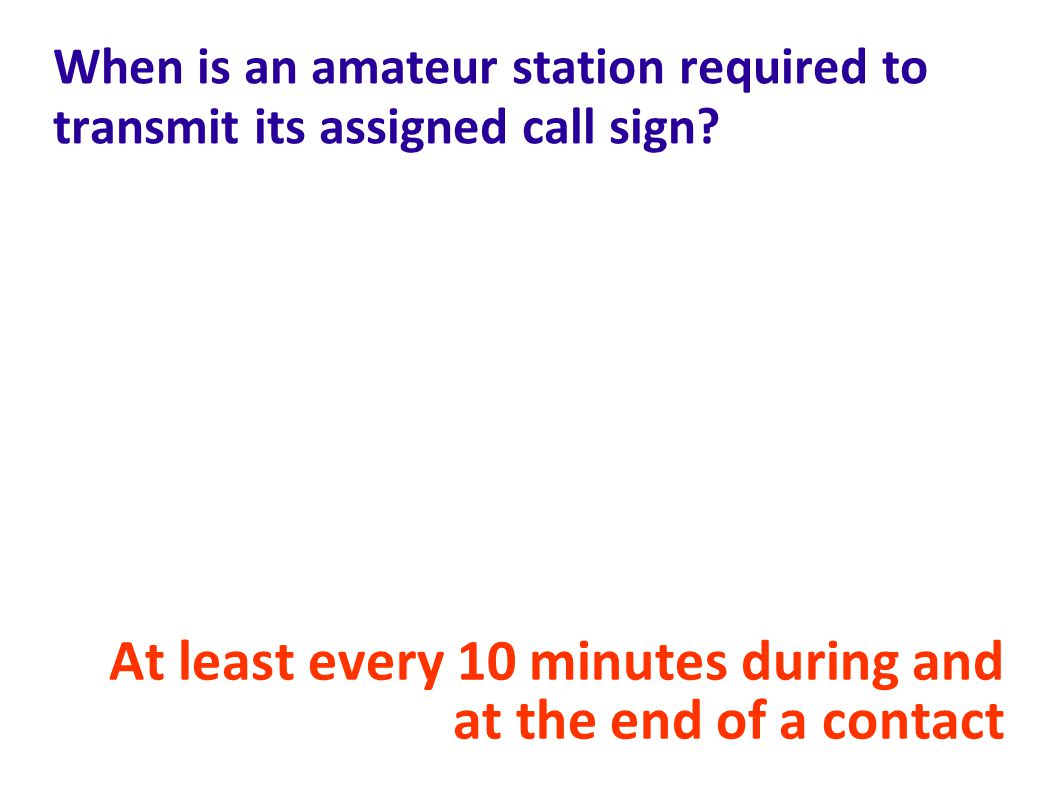 When is an amateur station required to transmit its assigned call sign.