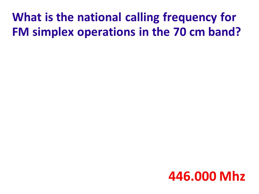 What is the national calling frequency for FM simplex operations in the 70 cm band? 446.000 Mhz