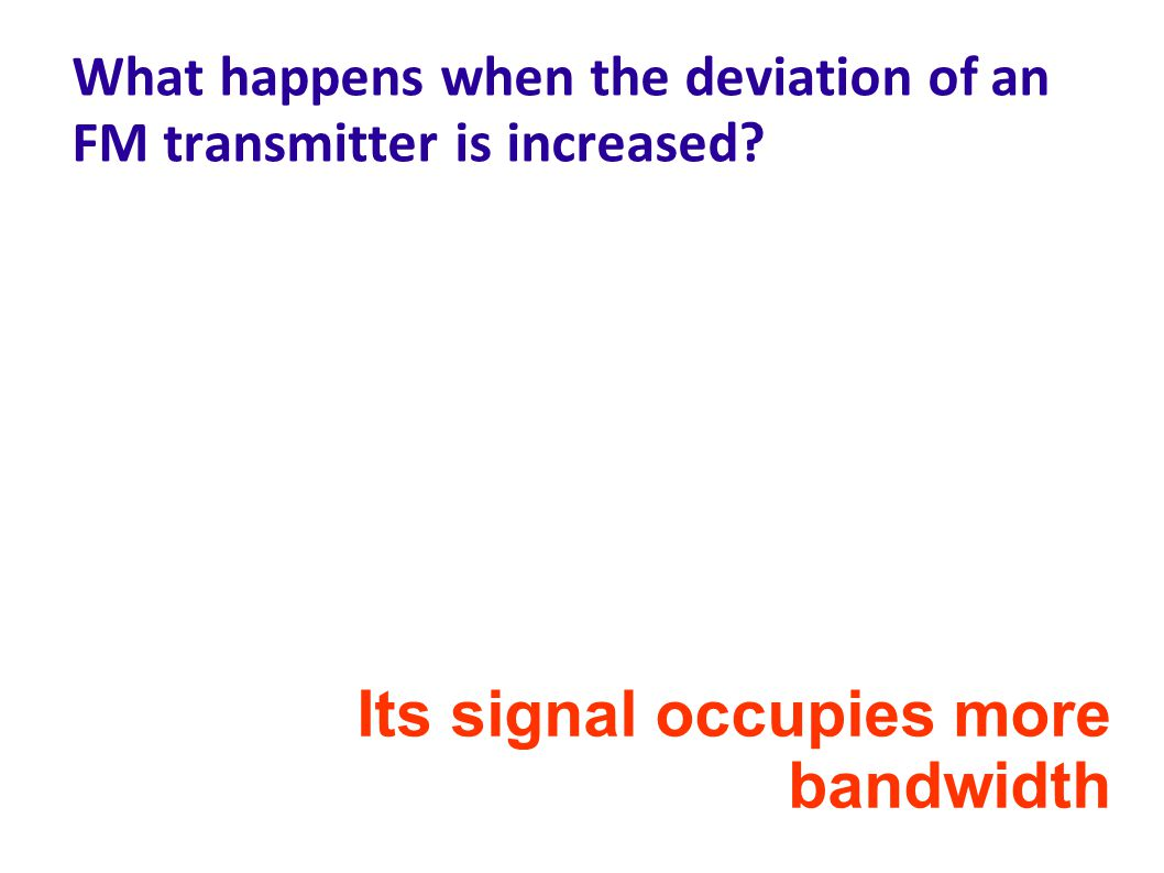 What happens when the deviation of an FM transmitter is increased.