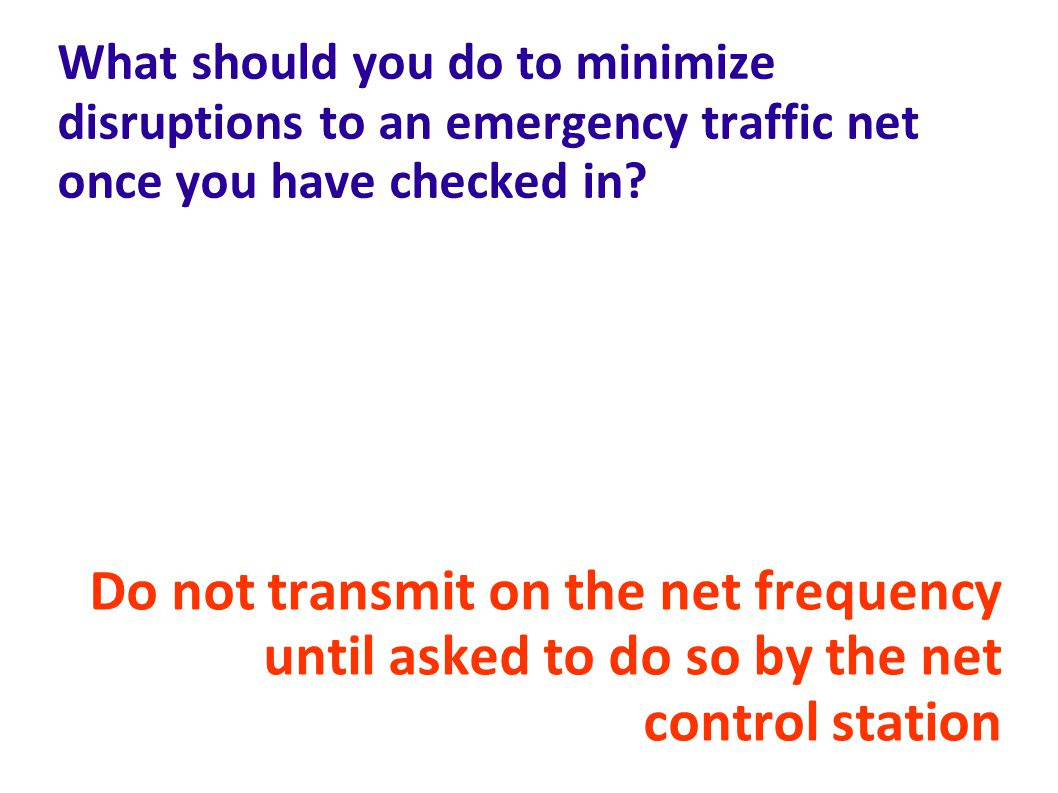 What should you do to minimize disruptions to an emergency traffic net once you have checked in.