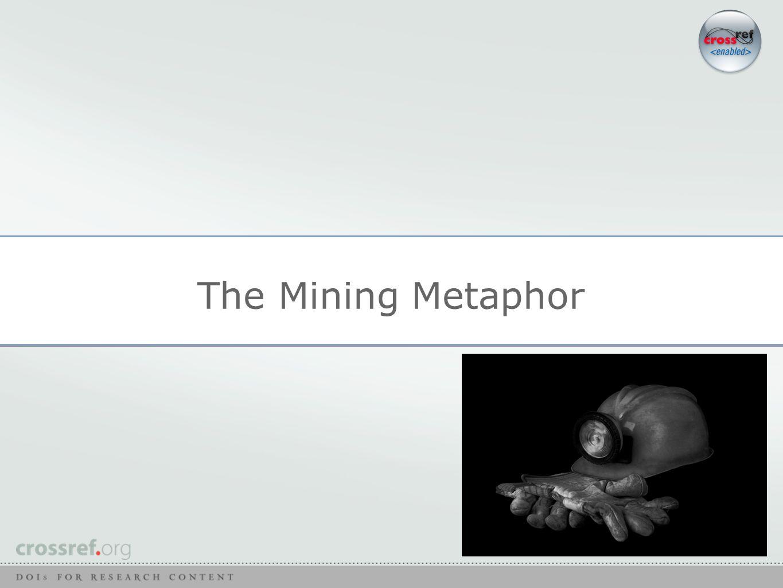 The Mining Metaphor