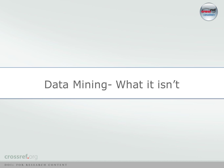 Data Mining- What it isn't