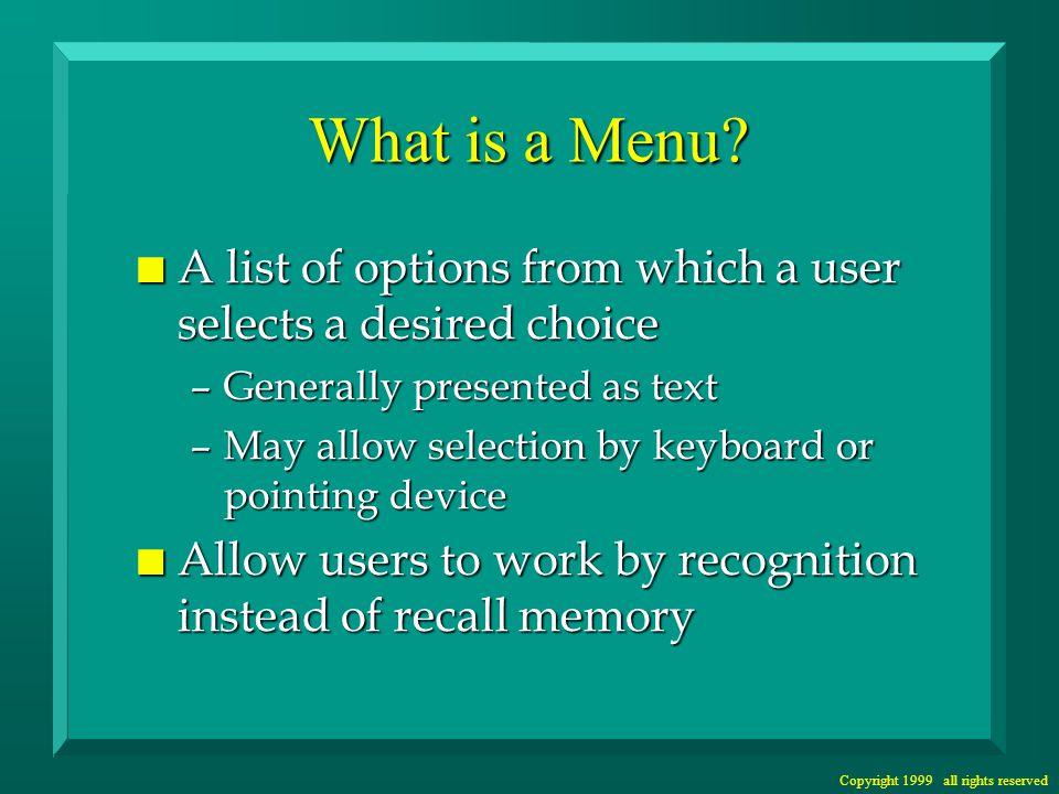 Copyright 1999 all rights reserved Menus in MS Windows FileEditViewInsertFormatHelp New...