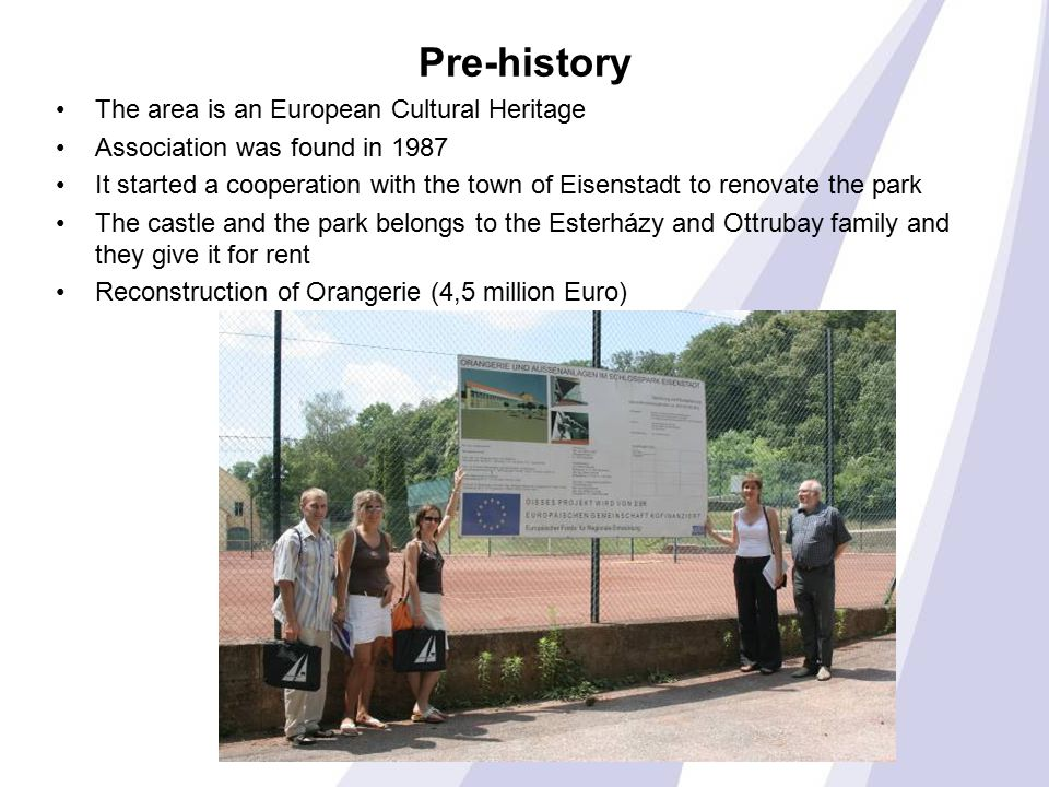 Pre-history The area is an European Cultural Heritage Association was found in 1987 It started a cooperation with the town of Eisenstadt to renovate t
