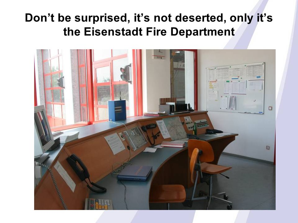 Don't be surprised, it's not deserted, only it's the Eisenstadt Fire Department
