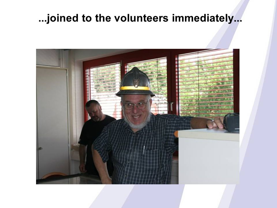 ...joined to the volunteers immediately...