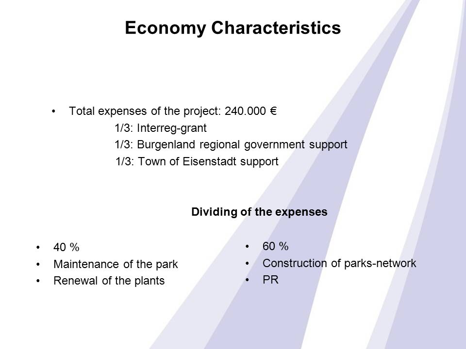 Economy Characteristics 40 % Maintenance of the park Renewal of the plants 60 % Construction of parks-network PR Total expenses of the project: 240.00