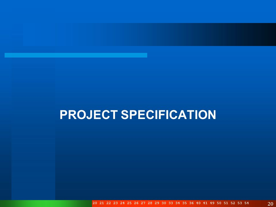 3 4 5 6 7 8 10 11 12 13 14 15 16 17 19 20 21 22 23 24 25 26 27 28 29 30 33 34 35 36 40 41 49 50 51 52 53 54 20 PROJECT SPECIFICATION