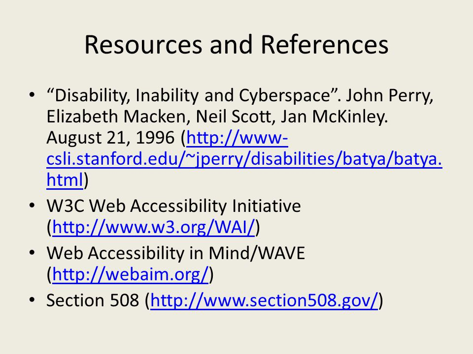 "Resources and References ""Disability, Inability and Cyberspace"". John Perry, Elizabeth Macken, Neil Scott, Jan McKinley. August 21, 1996 (http://www-"