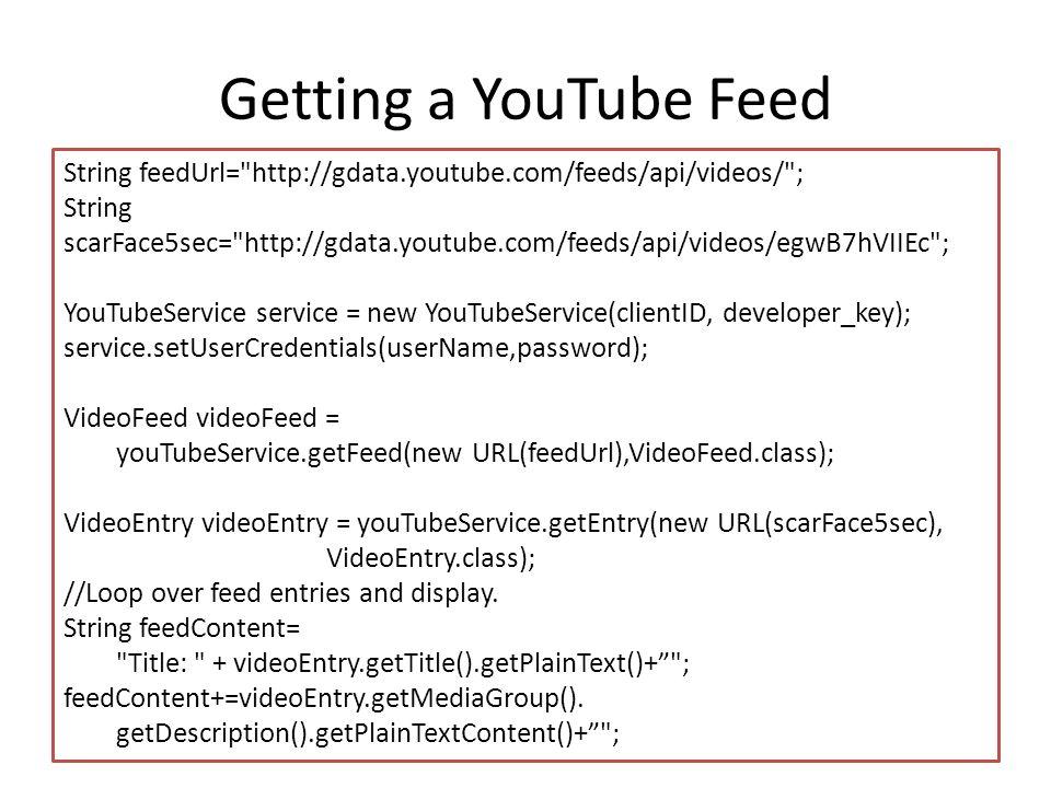 Getting a YouTube Feed String feedUrl=