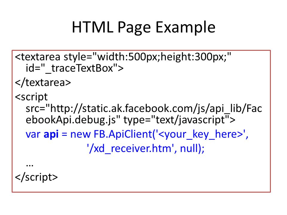 HTML Page Example var api = new FB.ApiClient( , /xd_receiver.htm , null); …