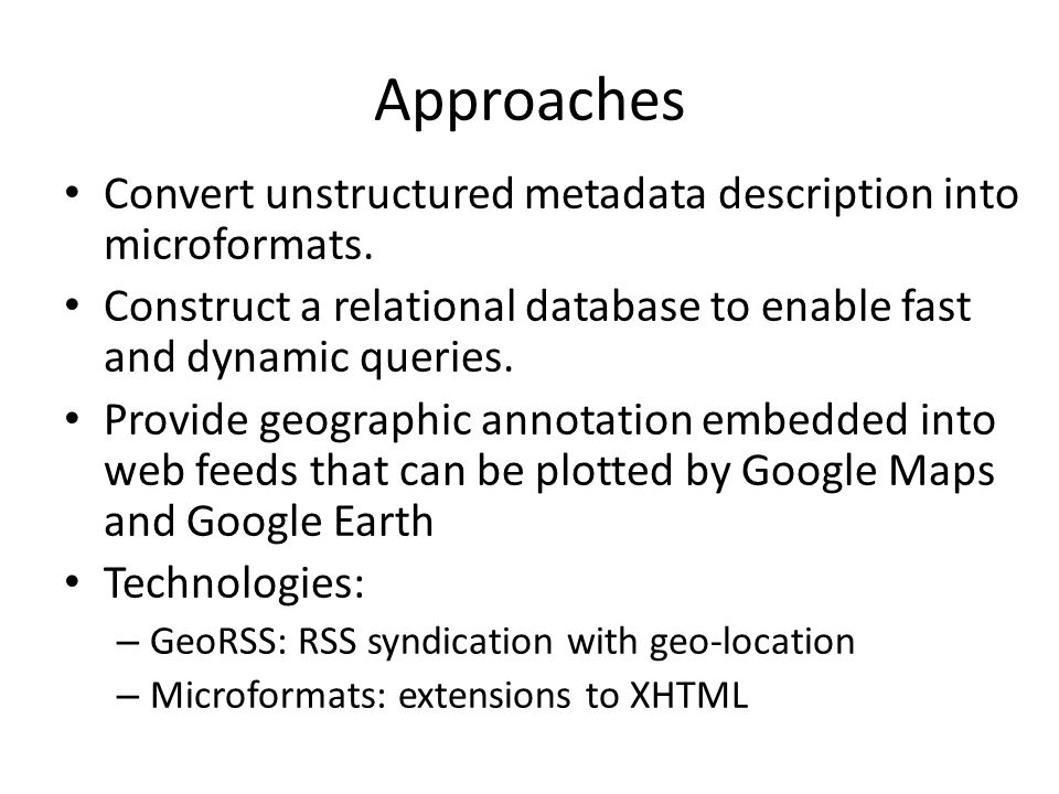 Approaches Convert unstructured metadata description into microformats.