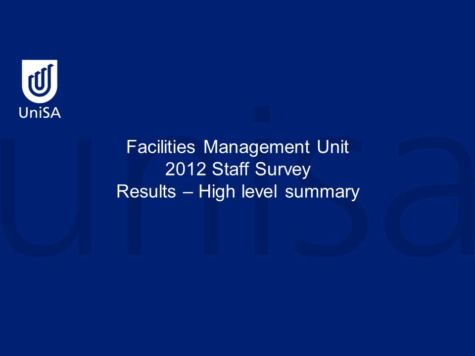 Facilities Management Unit 2012 Staff Survey Results – High level summary