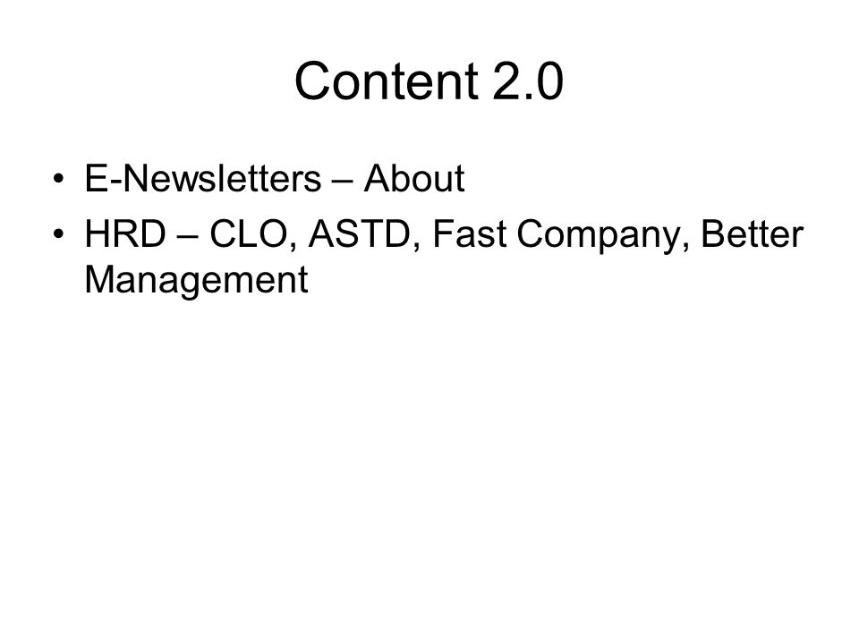 Content 2.0 E-Newsletters – About HRD – CLO, ASTD, Fast Company, Better Management