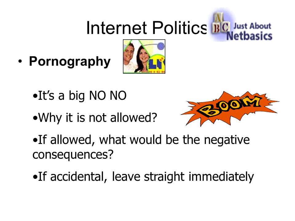 Internet Politics Pornography It's a big NO NO Why it is not allowed.