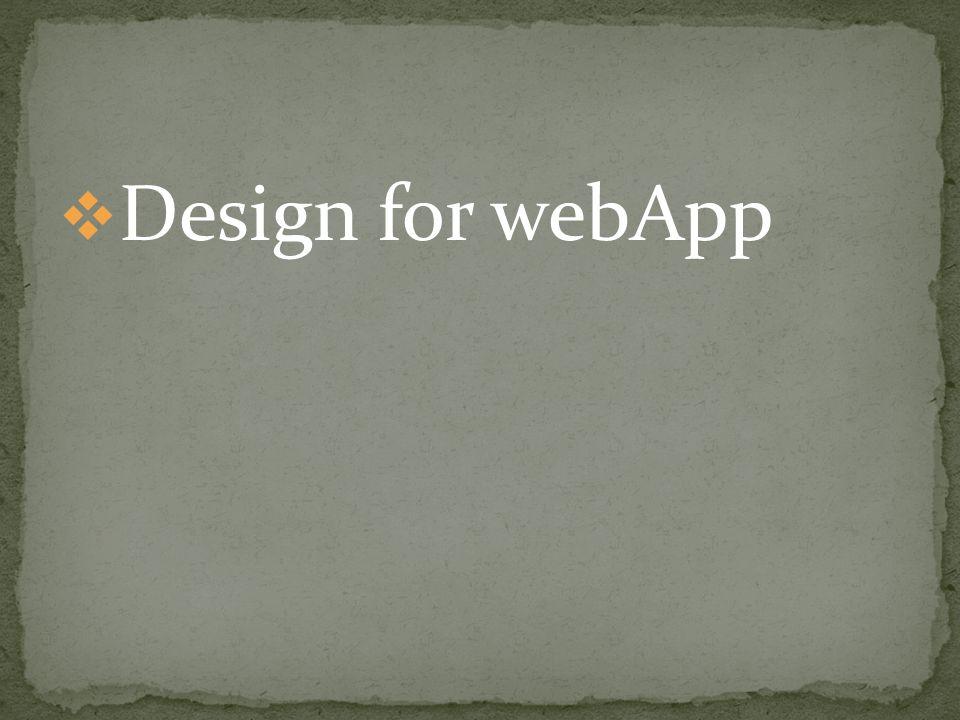 Design for webApp