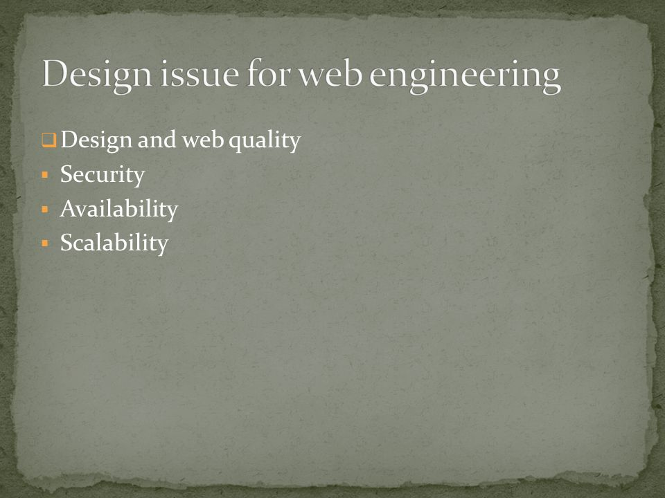  Design and web quality  Security  Availability  Scalability
