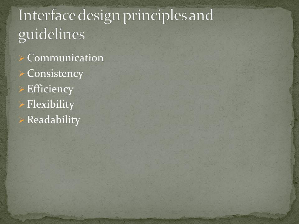  Communication  Consistency  Efficiency  Flexibility  Readability