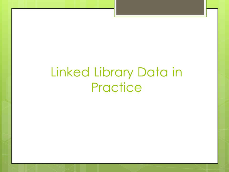 Linked Library Data in Practice