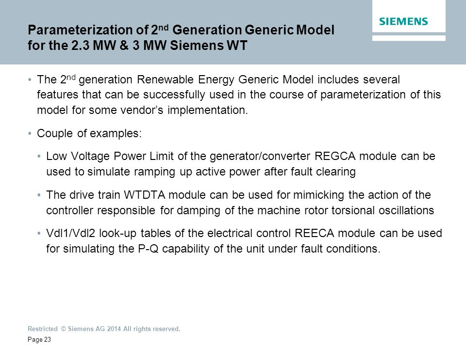 Restricted © Siemens AG 2014 All rights reserved. Parameterization of 2 nd Generation Generic Model for the 2.3 MW & 3 MW Siemens WT The 2 nd generati