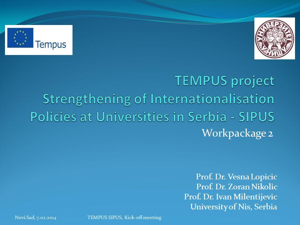 Workpackage 2 Novi Sad, 7.02.2014TEMPUS SIPUS, Kick-off meeting Prof.