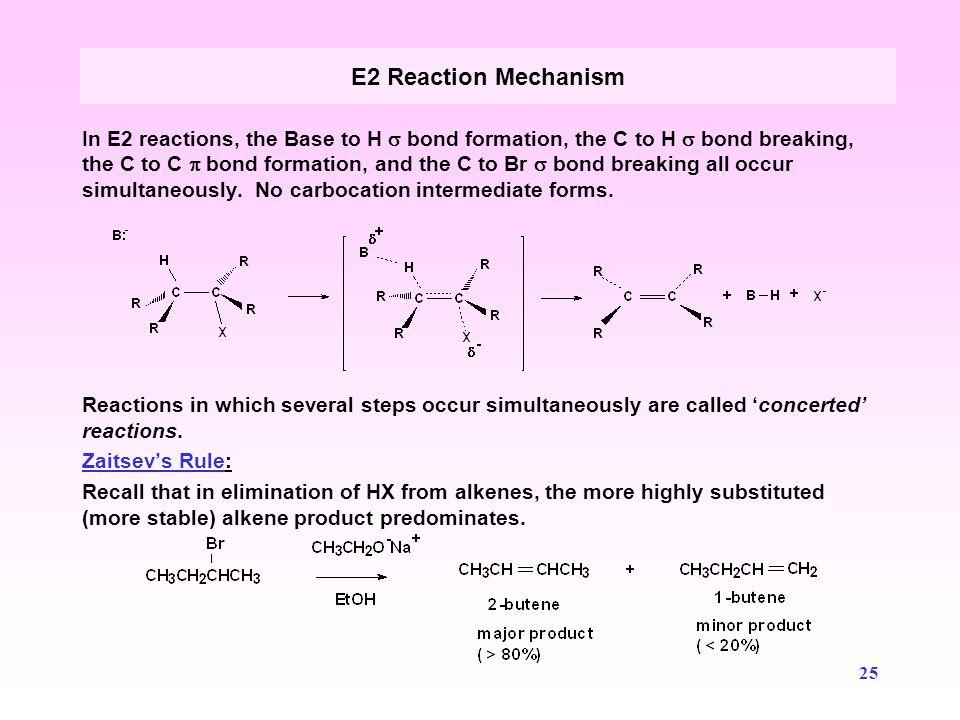 26  E2 reactions, do not always follow Zaitsev's rule.