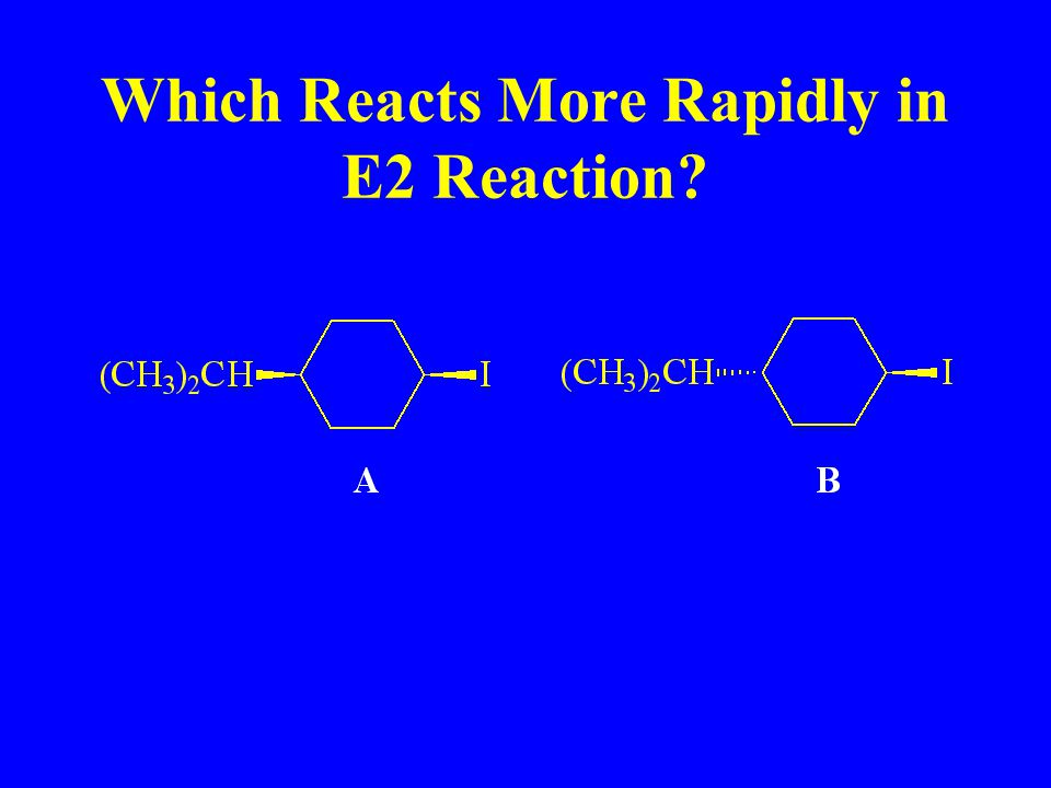 Which Reacts More Rapidly in E2 Reaction?