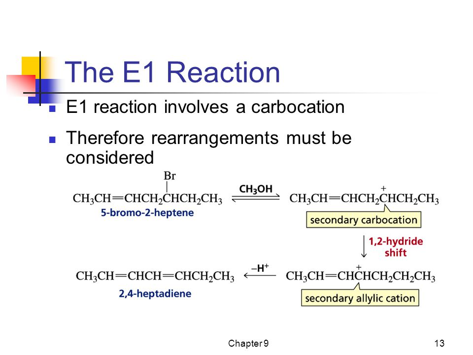 Chapter 913 The E1 Reaction E1 reaction involves a carbocation Therefore rearrangements must be considered