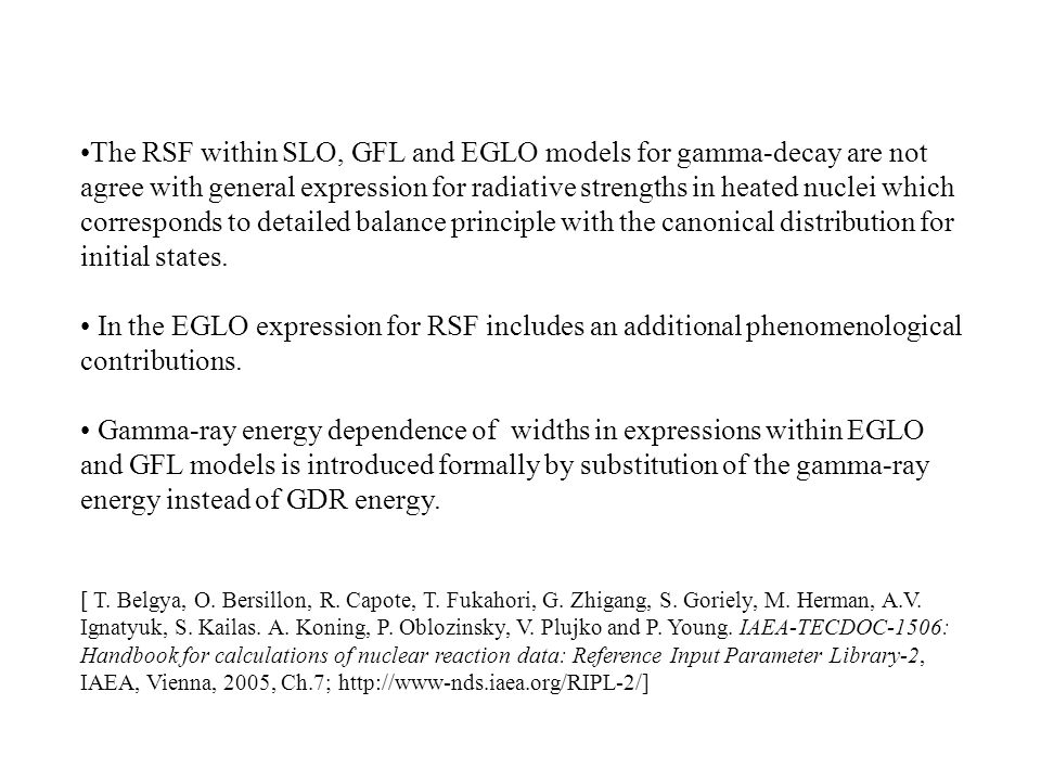 The RSF within SLO, GFL and EGLO models for gamma-decay are not agree with general expression for radiative strengths in heated nuclei which correspon