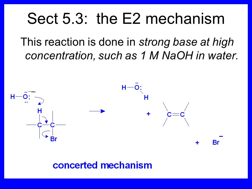 Highlights of Chapter Five Dehydrohalogenation -- E2 Mechanism Zaitsev's Rule Isotope Effects Dehydrohalogenation -- E1 Mechanism Dehydration of Alcohols -- E1 Carbocation Rearrangements -- E1 Elimination with Bulky Leaving Groups and Bulky Bases -- Hofmann Rule -- E2 Multistep Reactions and Synthesis