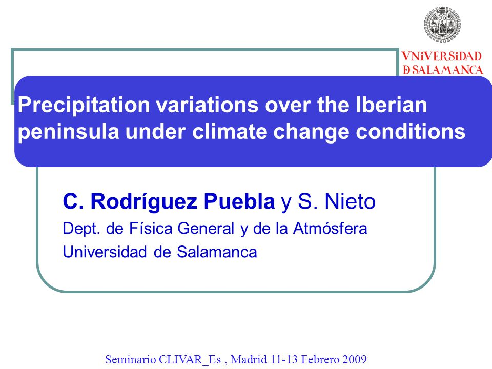 Precipitation variations over the Iberian peninsula under climate change conditions C.