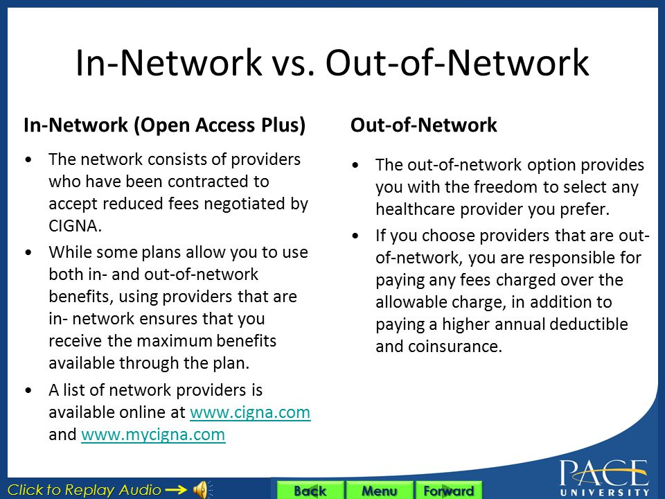 CIGNA 100/70 Plan In Network Benefits $10 co-pay for Office Visits to PCP/Ob- Gyn $15 co-pay to see a Specialist No charge for hospital $75 Emergency